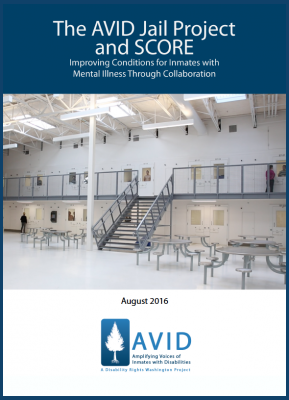 The AVID Jail Project and SCORE - Disability Rights Washington
