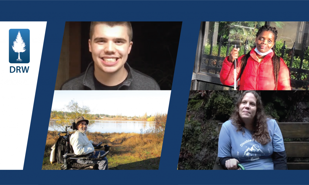 """A dark blue background with a DRW logo of a white tree and """"DRW"""" below it. To the right of the logo are four pictures. The top left is a photo of Merritt smiling in front of a dark background. The photo to the right of his is of Abby wearing a red jacket and holding her cane in front of plants. The bottom left photo is of John in his wheel chair wearing a top hat and a button up shirt in front of a serene lake and grass. Next to his photo is a picture of Syren wearing a blue shirt that reads, """"Disabled Hikers"""" and sitting on a trail bench in front of a mossy tree."""